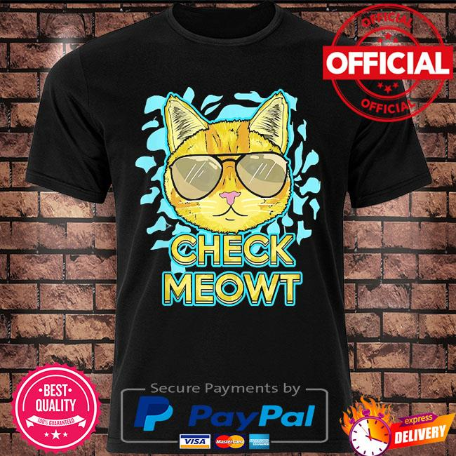 Cat pun humor cool kitten love check meowt shirt