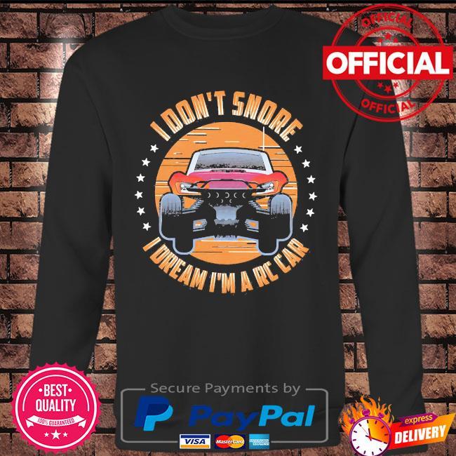 I don't snore I dream I'm a rc car s Long sleeve black