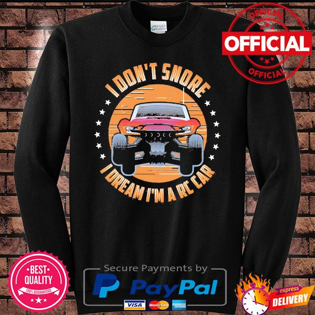 I don't snore I dream I'm a rc car s Sweater black