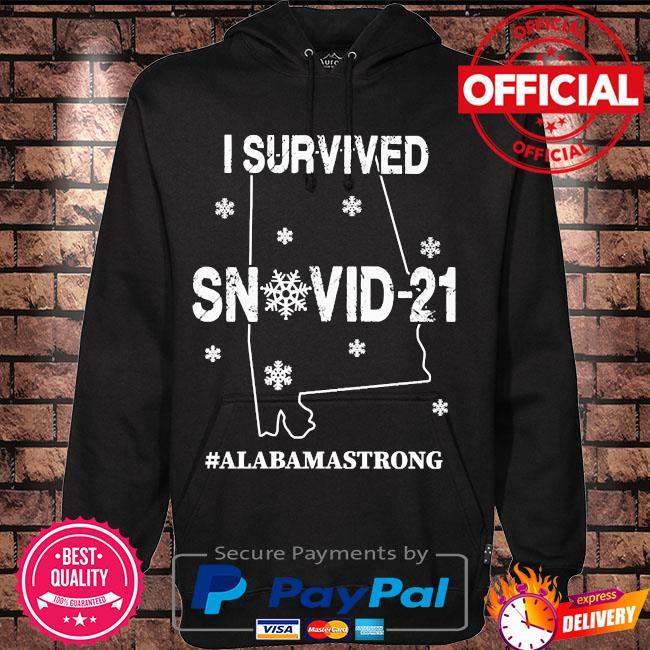 I Survived Snovid 21 #alabamastrong s Hoodie black