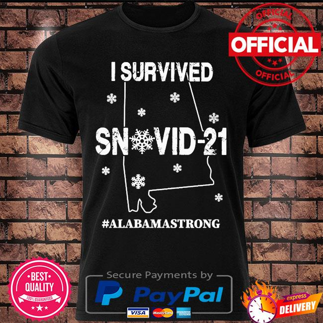 I Survived Snovid 21 #alabamastrong shirt