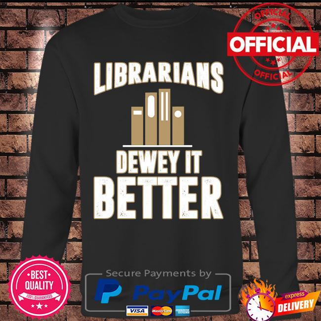 Librarians dewey it better s Long sleeve black