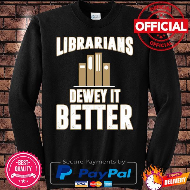 Librarians dewey it better s Sweater black