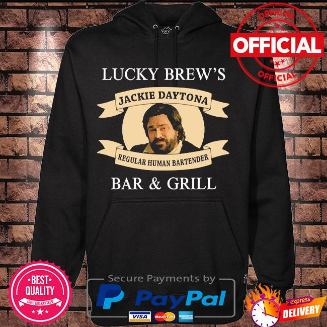 Lucky brew's bar and grill regular human bartender s Hoodie black