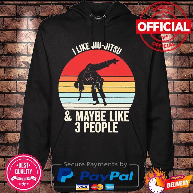 i like Jiu-Jitsu and Maybe like 3 people vintage s Hoodie black