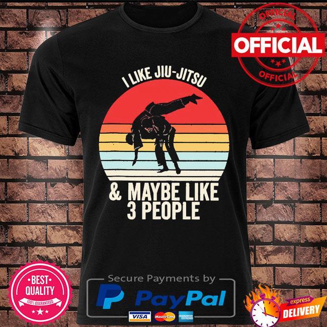 i like Jiu-Jitsu and Maybe like 3 people vintage shirt