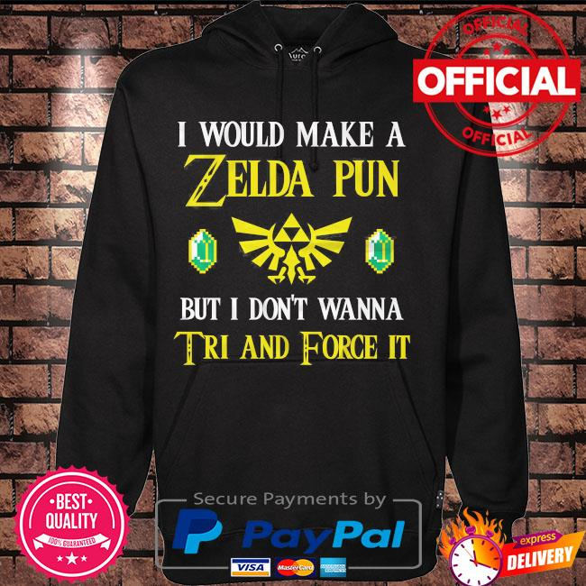 I would make a zelda pun but I don't wanna tri and force it s Hoodie black