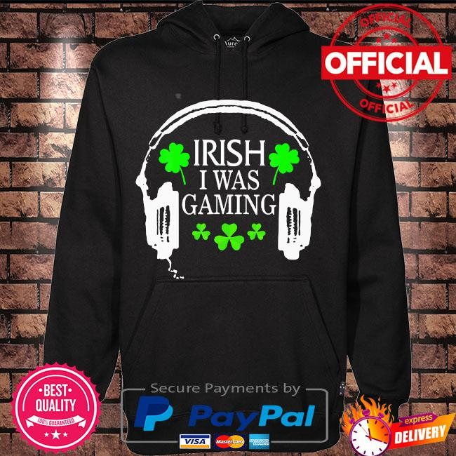 Irish I was gaming st patrick's day gamer tote hat s Hoodie black