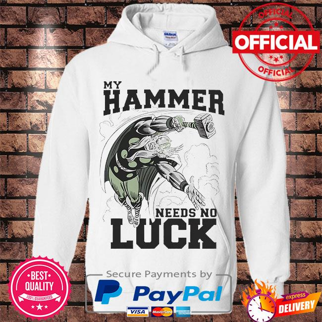 My hammer needs no lucky s Hoodie white