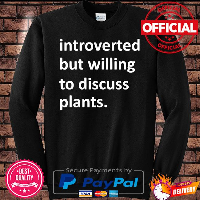 Introverted but willing to discuss plants s Sweater black