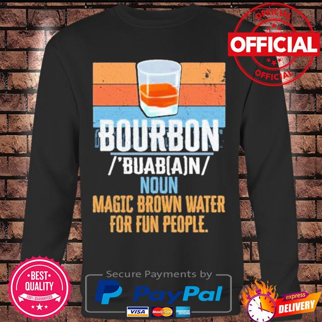 Official Bourbon noun magic brown water for fun people vintage s Long sleeve black