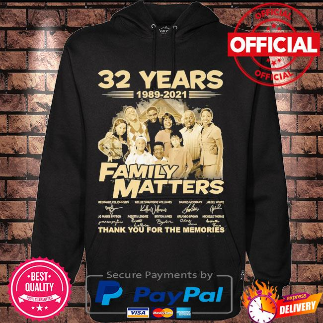 32 years 1989 2021 Family Matters thank you for the memories signatures s Hoodie black