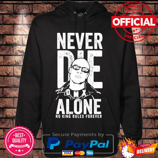 Dmx never die alone no king rules forever s Hoodie black