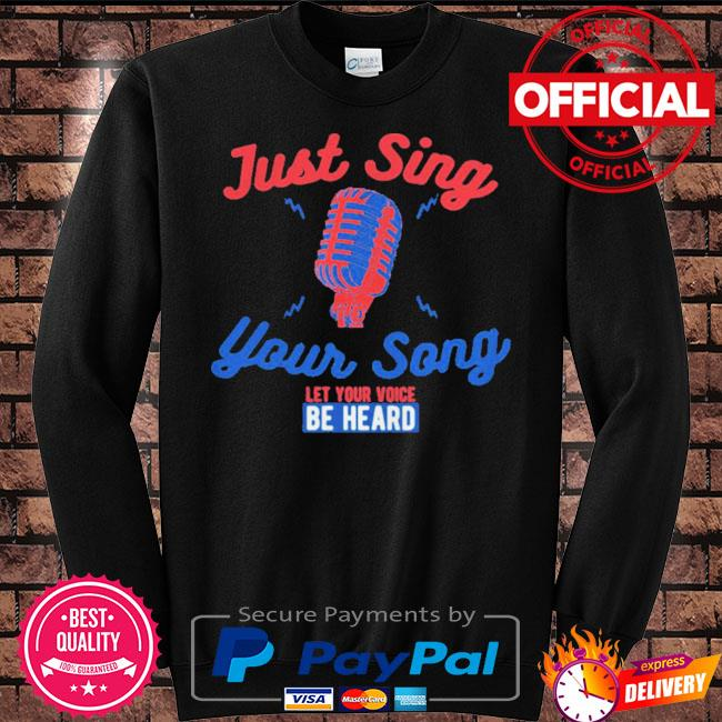 Singing karaoke just sing your song let your voice be heard s Sweater black