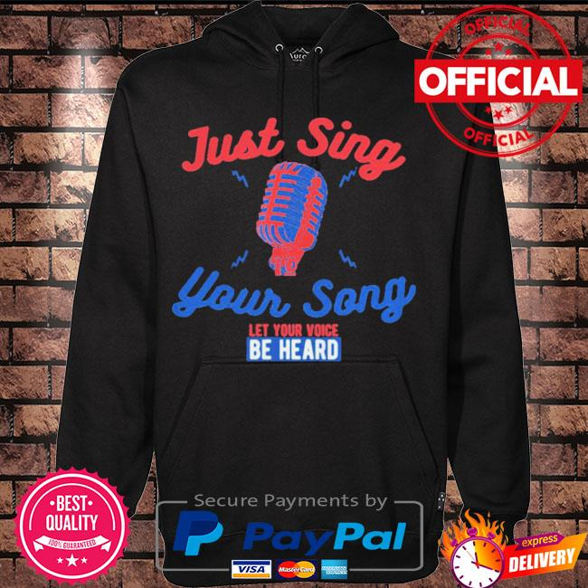 Singing karaoke just sing your song let your voice be heard s Hoodie black