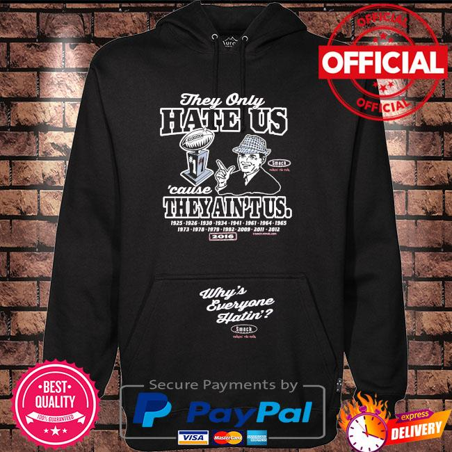Alabama football fan they only hate us cause they ain't us s Hoodie black