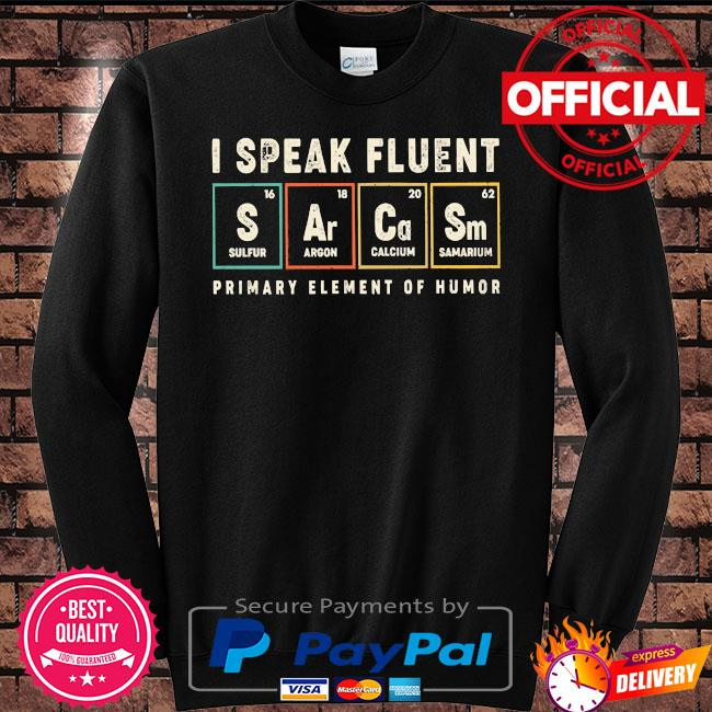 I speak fluent primary element of humor s Sweater black