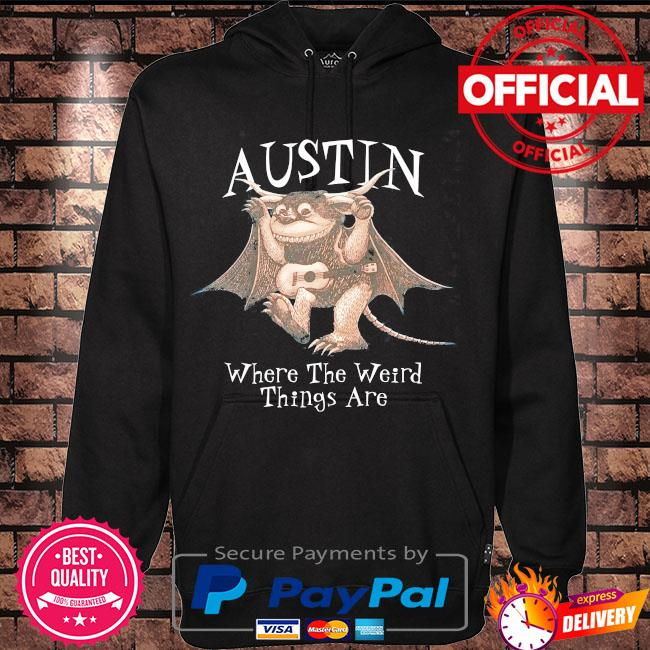 Austin where the weird things are s Hoodie black