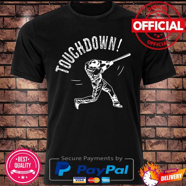 Baseball Touchdown shirt