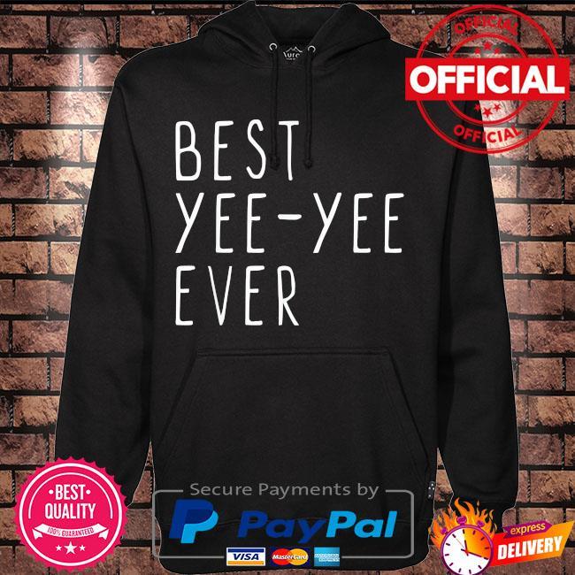 Best yee-yee ever cool mother's day yee yee s Hoodie black