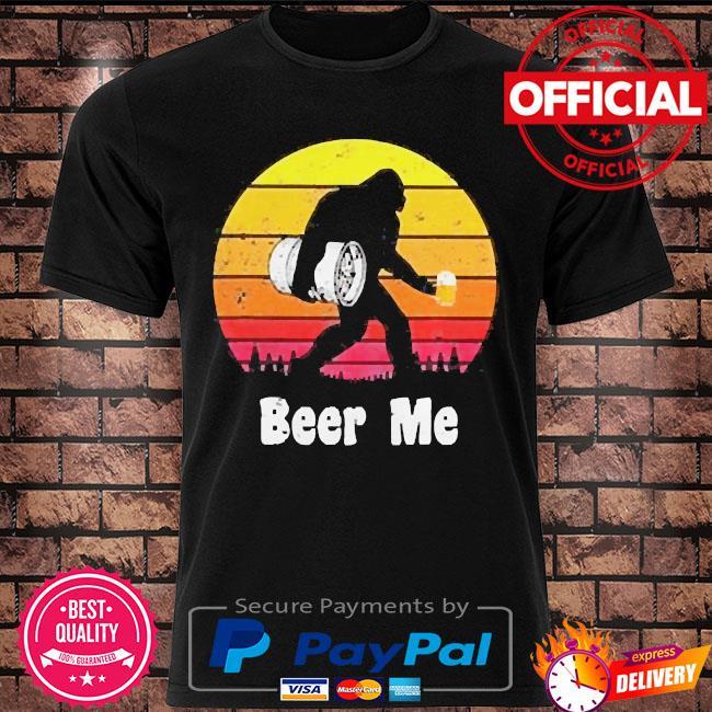 Bigfoot beer me vintage shirt