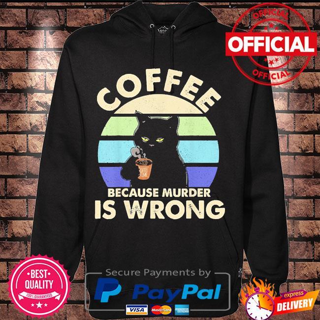 Black Cat Coffee because murder is wrong vintage s Hoodie black