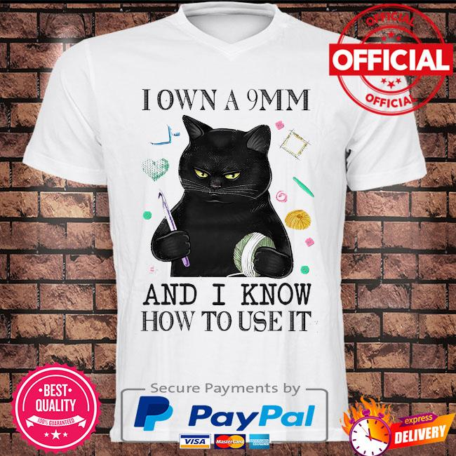 Black cat I own a 9mm and I know how to use it shirt