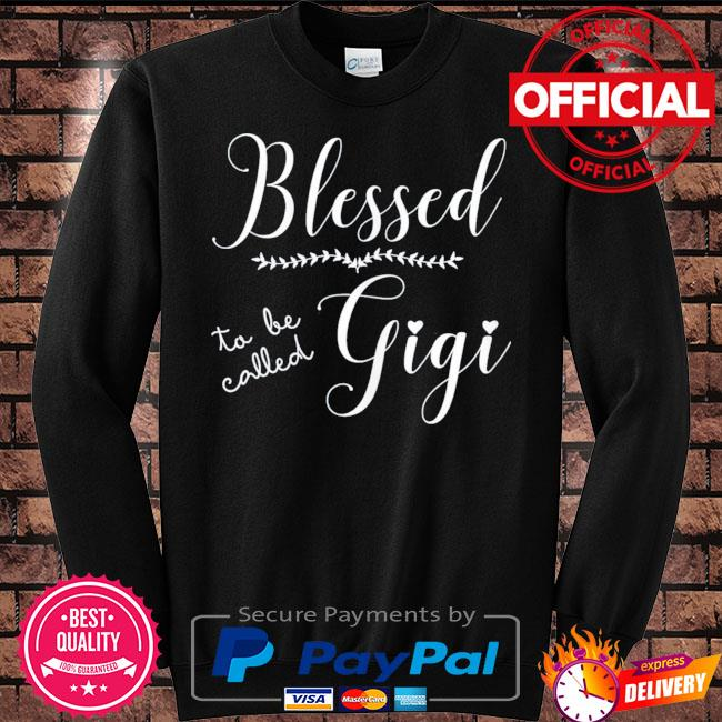 Blessed to be called gigi mother's day s Sweater black