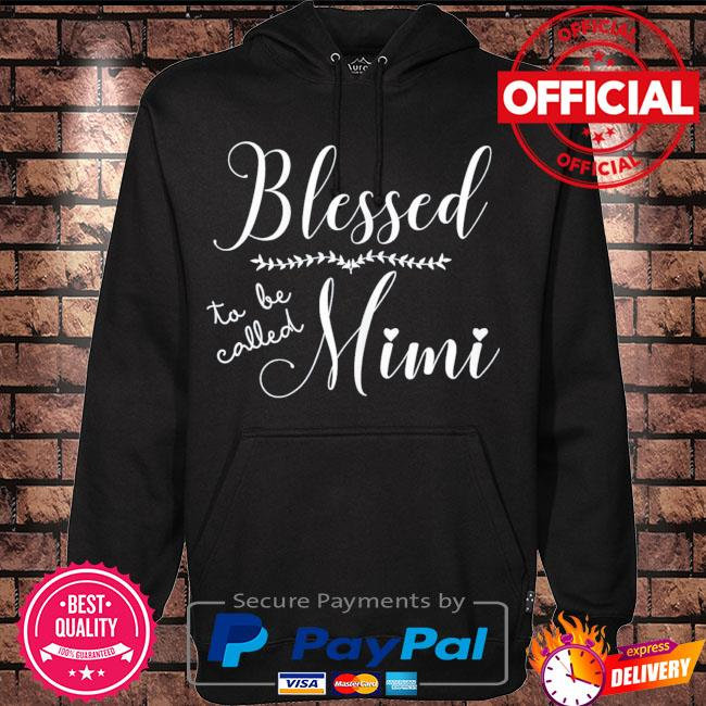 Blessed to be called mimi gift for grandma mother's day s Hoodie black