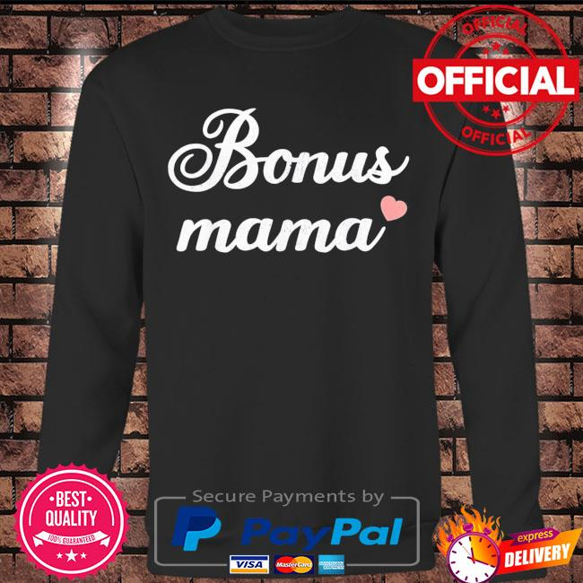 Bonus mama stepmom mothers day mom mother and mommy s Long sleeve black