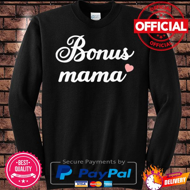 Bonus mama stepmom mothers day mom mother and mommy s Sweater black