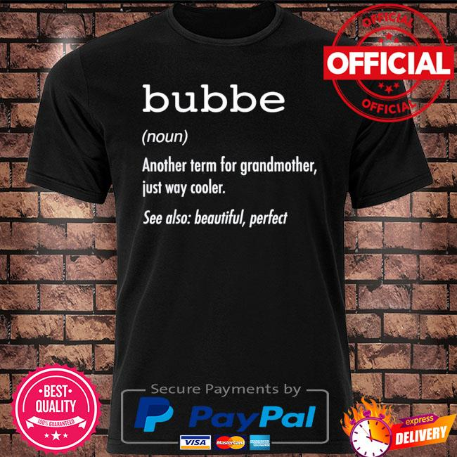 Bubbe definition shirt