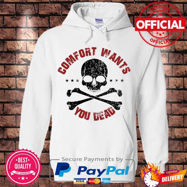 Comfort wants you dead comfort kills s Hoodie white