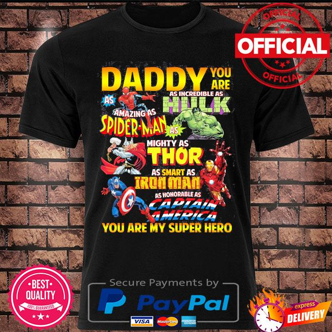 Daddy you are my super hero marvel father's day gift ideas fathers day 2021 for grandpa papa daddy dad shirt