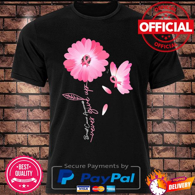 Daisy Flower Breast Cancer never give up shirt