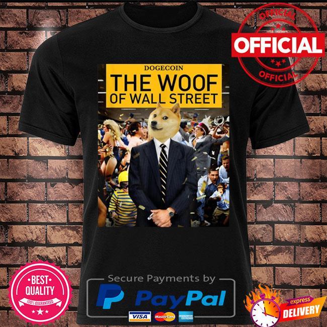 Dogecoin the woof of wall street shirt
