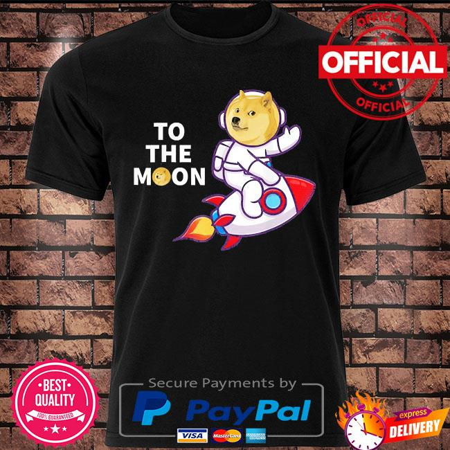 Dogecoin to the moon cool dogecoin cryptocurrency shirt