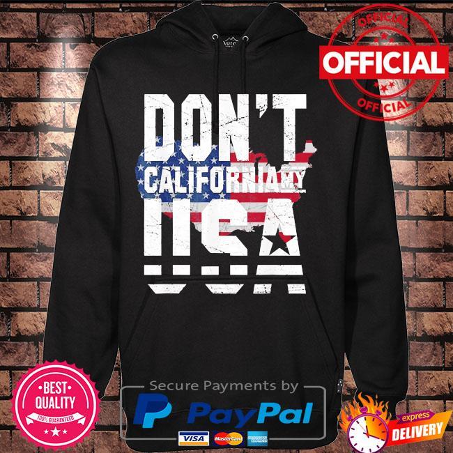 Don't California my usa flag American s Hoodie black