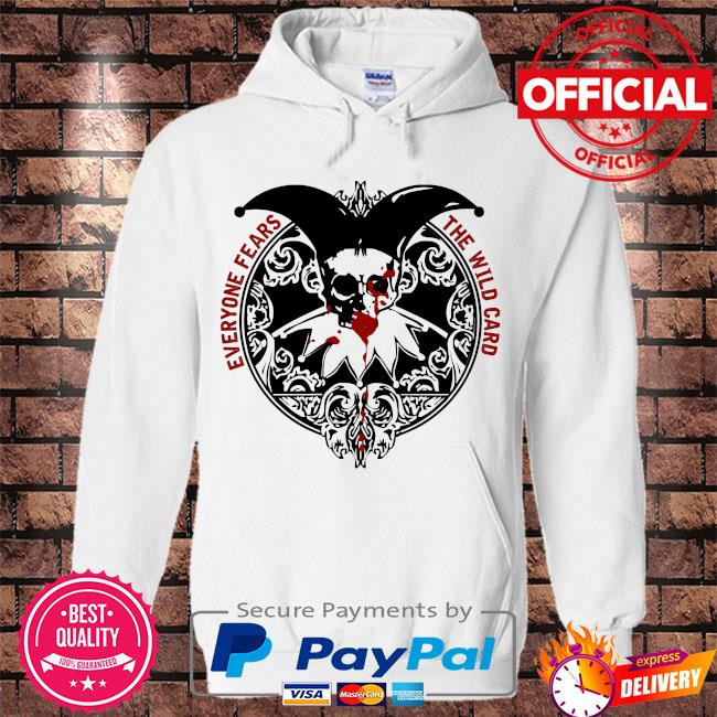 Everyone fears the wild card s Hoodie white