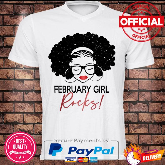 February Girl Rocks shirt