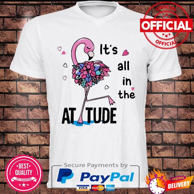 Flamingo it's all in the attitude shirt