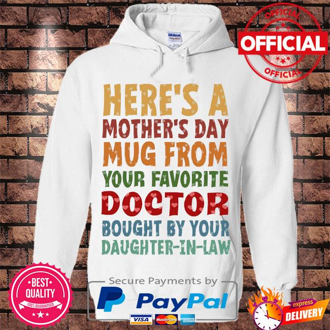 Here's a mother's day mug from your favorite doctor daughter-in-law s Hoodie white