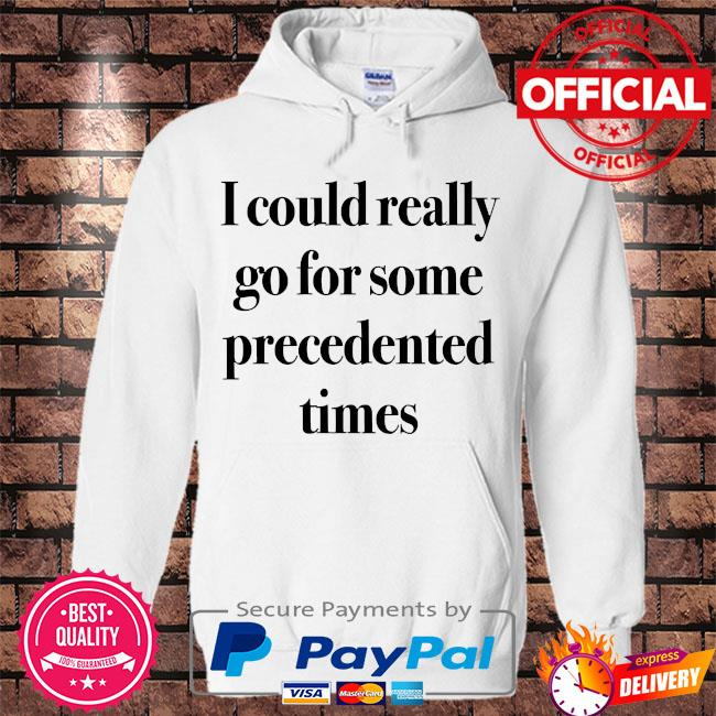 I could really go for some precedented times s Hoodie white