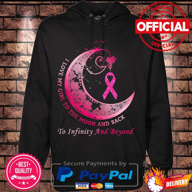 I love girl to the moon and back to infinity and beyond breast cancer s Hoodie black