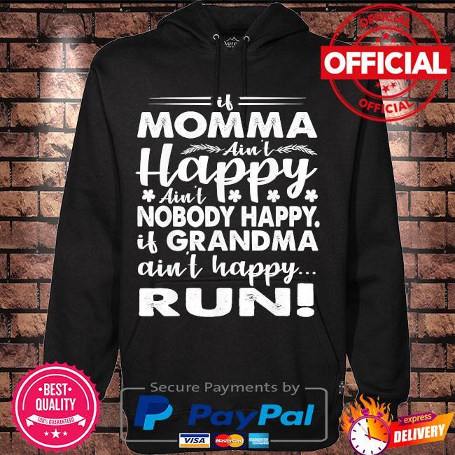 If grandma ain't happy run momma mothers day us 2021 s Hoodie black