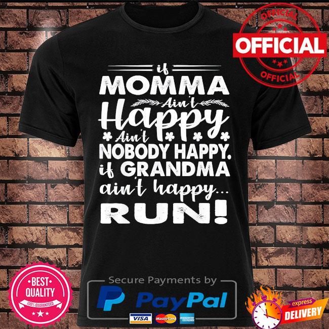 If grandma ain't happy run momma mothers day us 2021 shirt