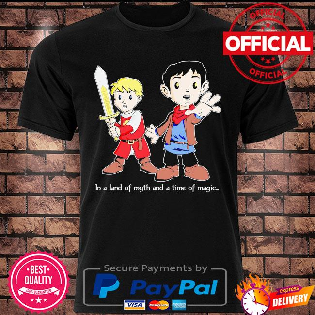 In a land of myth and a time of magic merlin shirt