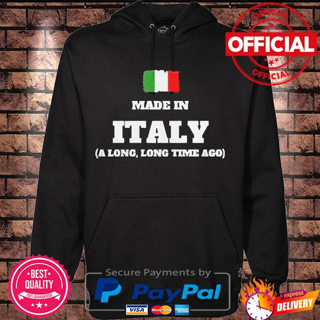 Made in italy a long long time ago s Hoodie black