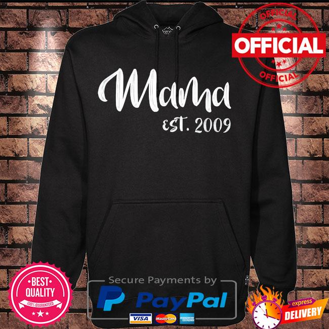 Mama est 2009 best mothers day s Hoodie black