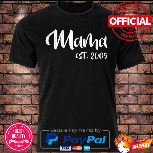 Mama est 2009 best mothers day shirt